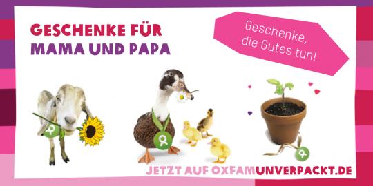 Auf OxfamUnverapckt.de findest Du Geschenke zum Mutter- und Vatertag © Oxfam Deutschland