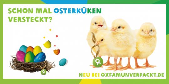 Neu bei OxfamUnverpackt: Die flauschigen Osterküken! © Oxfam Deutschland